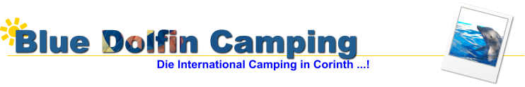 Blue Dolfin Camping Die International Camping in Corinth ...!